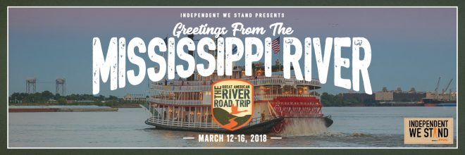 Independent We Stand Embarks on the Great American Mississippi River Road Trip